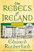 The Rebels of Ireland: The Dublin Saga (Large Print)