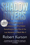 Shadow Divers: The True Adventure of Two Americans Who Risked Everything to Solve One of Thelast Mysteries of World War II (Large Print) Cover