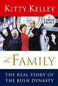 The Family: The Real Story of the Bush Dynasty (Large Print)