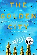 Fourth Realm Trilogy #03: The Golden City (Large Print)
