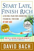 Start Late, Finish Rich: A No-Fail Plan for Achieving Financial Freedom at Any Age (Large Print)