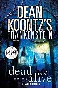Dean Koontz's Frankenstein: Dead and Alive (Large Print) (Dean Koontz)