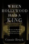 When Hollywood Had A King Wasserman