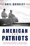 American Patriots The Story of Blacks in the Military from the Revolution to Desert Storm