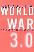 World War 3.0 Microsoft & Its Enemies