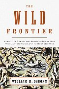 Wild Frontier Atrocities during the American Indian War from Jamestown Colony to Wounded Knee