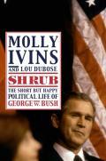 Shrub The Short But Happy George W Bush
