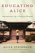 Educating Alice: Adventures of a Curious Woman Cover