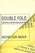 Double Fold: Libraries and the Assault on Paper Cover