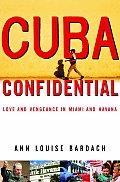 Cuba Confidential Love & Vengeance In Mi