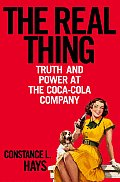 The Real Thing: Truth and Power at the Coca-Cola Company by ...