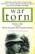 War Torn Stories of War from the Women Reporters Who Covered Vietnam
