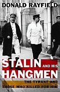 Stalin & His Hangmen The Tyrant & Those Who Killed For Him