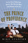 Prince Of Providence The Rise & Fall of Buddy Cianci Americas Most Notorious Mayor