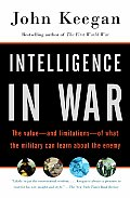 Intelligence in War : the Value--and Limitations--of What the Military Can Learn About the Enemy (03 Edition)