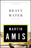 Heavy Water & Other Stories