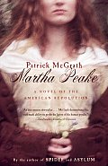 Martha Peake: A Novel of the Revolution
