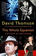Whole Equation A History Of Hollywood