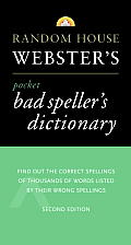Random House Webster's Pocket Bad Speller's Dictionary: Second Edition (Best-Selling Random House Webster's Pocket Reference) Cover