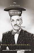 Essential Groucho Writings By For & about Groucho Marx