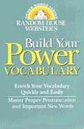 Random House Webster's Build Your Power Vocabulary (Random House Newer Words Faster)