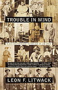 Trouble in Mind: Black Southerners in the Age of Jim Crow