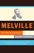Melville: His World and Work Cover