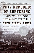This Republic of Suffering Death & the American Civil War