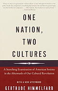 One Nation Two Cultures A Searching Examination of American Society in the Aftermath of Our Cultural Revolution