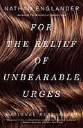 For the Relief of Unbearable Urges: Stories Cover