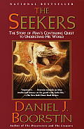 Seekers The Story of Mans Continuing Quest to Understand His World