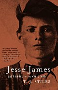 Jesse James Last Rebel Of The Civil War