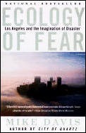 Ecology of Fear Los Angeles & the Imagination of Disaster