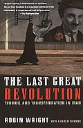 The Last Great Revolution: Turmoil and Transformation in Iran