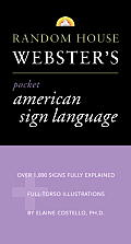 Random House Webster's Pocket American Sign Language Dictionary (Best-Selling Random House Webster's Pocket Reference) Cover