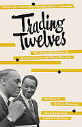 Trading Twelves The Selected Letters of Ralph Ellison & Albert Murray
