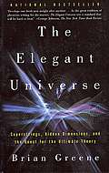 The Elegant Universe: Superstrings, Hidden Dimensions, and the Quest for the Ultimate Theory Cover