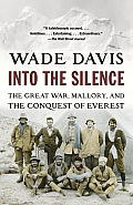 Into the Silence: The Great War, Mallory, and the Conquest of Everest  Cover