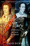 Elizabeth & Mary Cousins Rivals Queens