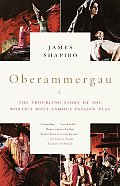 Oberammergau: The Troubling Story of the World's Most Famous Passion Play (Vintage)