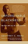 Unforgivable Blackness: The Rise and Fall of Jack Johnson Cover