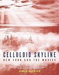 Celluloid Skyline New York & the Movies