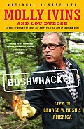 Bushwhacked: Life in George W. Bush's America Cover