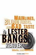 Main Lines, Blood Feasts, and Bad Taste: A Lester Bangs Reader Cover