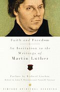 Faith and Freedom: An Invitation to the Writings of Martin Luther (Vintage Spiritual Classics) Cover