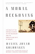 Moral Reckoning The Role of the Church in the Holocaust & Its Unfulfilled Duty of Repair