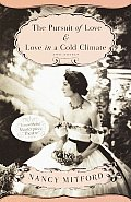 Pursuit of Love & Love in a Cold Climate Two Novels