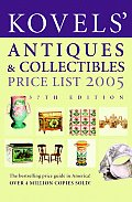 Kovels Antiques & Collectibles 2005 37th Edition