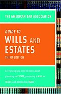 American Bar Association Guide To Wills and Estates (3RD 09 - Old Edition)