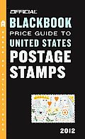 Official Blackbook Price Guide to United States Postage Stamps 2012 34th Edition